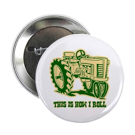 This Is How I Roll Tractor GRN Button