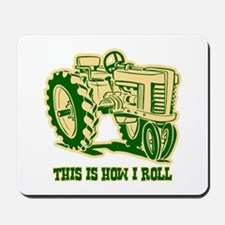 This Is How I Roll Tractor GRN Mousepad