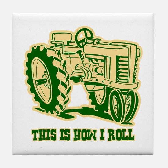 This Is How I Roll Tractor GRN Tile Coaster