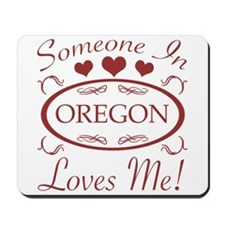 Somebody In Oregon Loves Me Mousepad