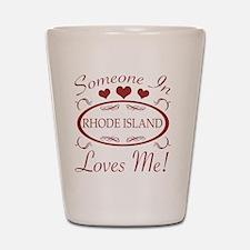 Somebody In Rhode Island Loves Me Shot Glass