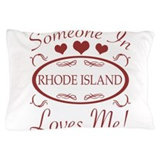 Somebody In Rhode Island Loves Me Pillow Case