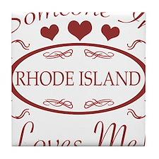 Somebody In Rhode Island Loves Me Tile Coaster