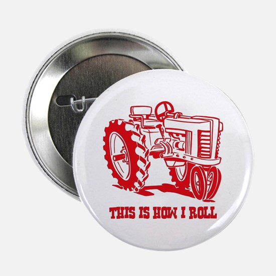 This Is How I Roll Tractor RED Button