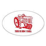This Is How I Roll Tractor RED Oval Sticker