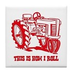 This Is How I Roll Tractor RED Tile Coaster