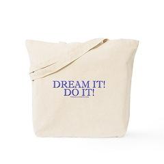 Dream It! Do It! Tote Bag