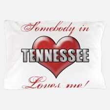 Somebody In Tennessee Loves Me Pillow Case