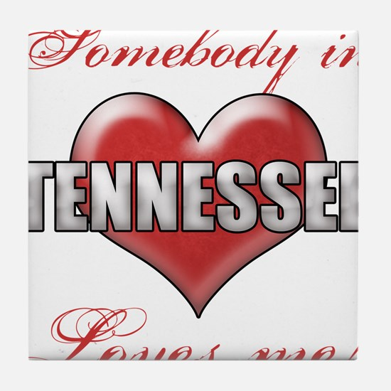 Somebody In Tennessee Loves Me Tile Coaster