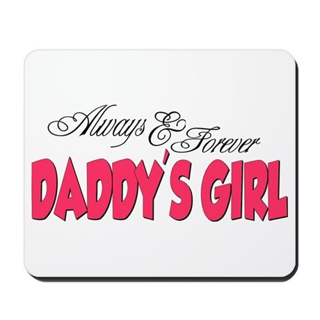 Always & Forever Daddy's Girl Mousepad