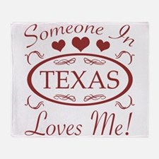 Somebody In Texas Loves Me Throw Blanket