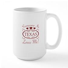 Somebody In Texas Loves Me Mugs