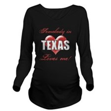 Somebody In Texas Lo Long Sleeve Maternity T-Shirt