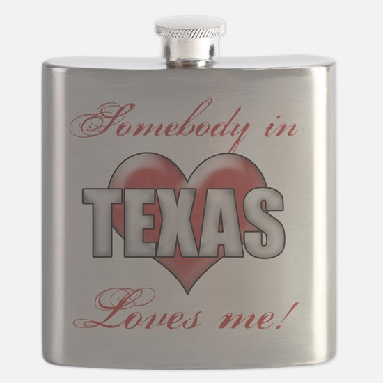 Somebody In Texas Loves Me Flask