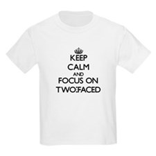 Keep Calm by focusing on Two-Faced T-Shirt