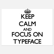 Keep Calm by focusing on Typeface Invitations