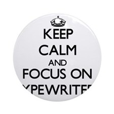 Keep Calm by focusing on Typewrit Ornament (Round)