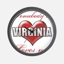 Somebody In Virginia Loves Me Wall Clock