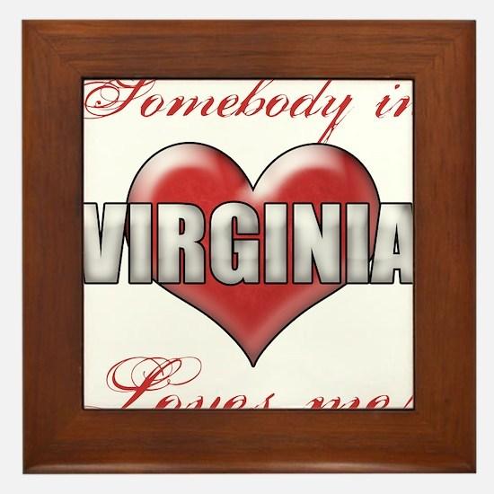 Somebody In Virginia Loves Me Framed Tile