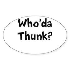 Whoda Thunk? Decal