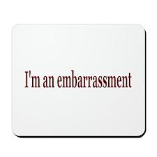 Embarrassment Mousepad