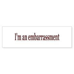 Embarrassment Bumper Bumper Sticker