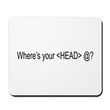 """""""Where's your HEAD @?"""" Mousepad"""