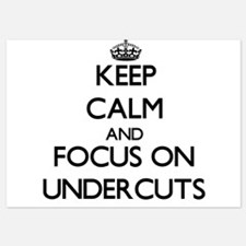 Keep Calm by focusing on Undercuts Invitations
