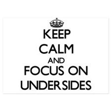 Keep Calm by focusing on Undersides Invitations
