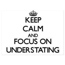 Keep Calm by focusing on Understating Invitations