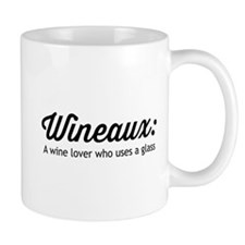 Wineaux: A wine lover who uses a glass Mugs