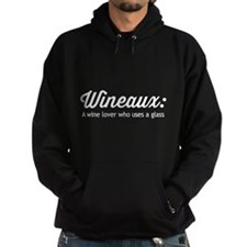 Wineaux: A wine lover who uses a glass Hoodie
