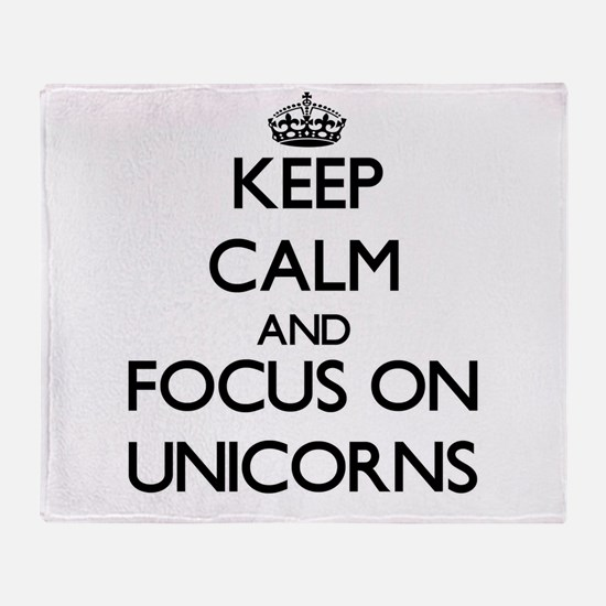 Keep Calm by focusing on Unicorns Throw Blanket