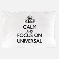 Keep Calm by focusing on Universal Pillow Case