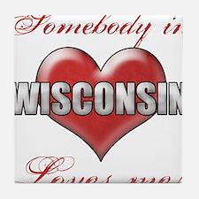 Somebody In Wisconsin Loves Me Tile Coaster
