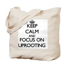 Keep Calm by focusing on Uprooting Tote Bag