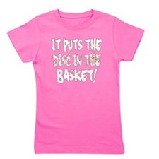 It Puts the Disc in the Basket Girl's Tee
