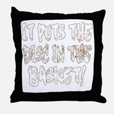 It Puts the Disc in the Basket Throw Pillow