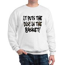 It Puts the Disc in the Basket Sweatshirt