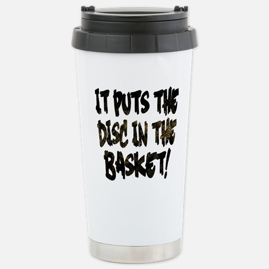 It Puts the Disc in the Stainless Steel Travel Mug