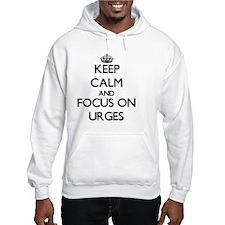 Keep Calm by focusing on Urges Hoodie