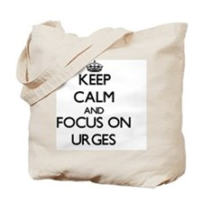 Keep Calm by focusing on Urges Tote Bag