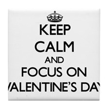 Keep Calm by focusing on Valentine'S Tile Coaster