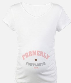 Formerly Footloose! Shirt