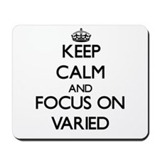 Keep Calm by focusing on Varied Mousepad