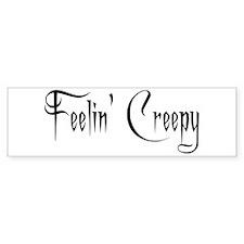 Feelin' Creepy Bumper Sticker