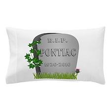 R.I.P. Pontiac Pillow Case