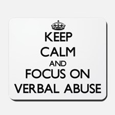 Keep Calm by focusing on Verbal Abuse Mousepad