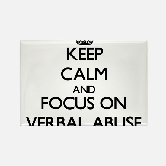 Keep Calm by focusing on Verbal Abuse Magnets