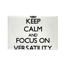 Keep Calm by focusing on Versatility Magnets